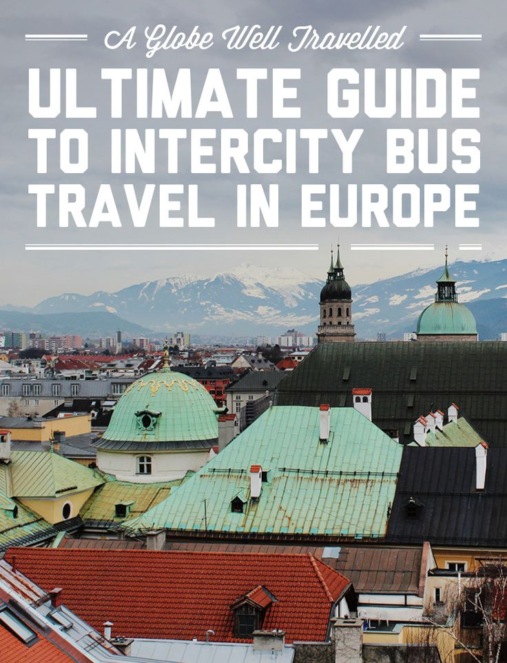 The ultimate guide to intercity bus travel in Europe / A Globe Well Travelled