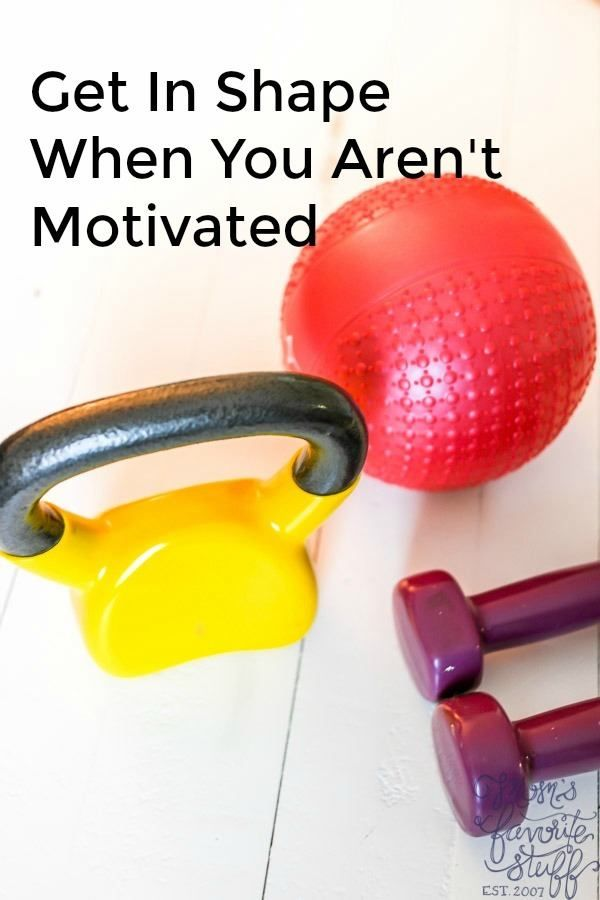 how to get motivated to get in shape