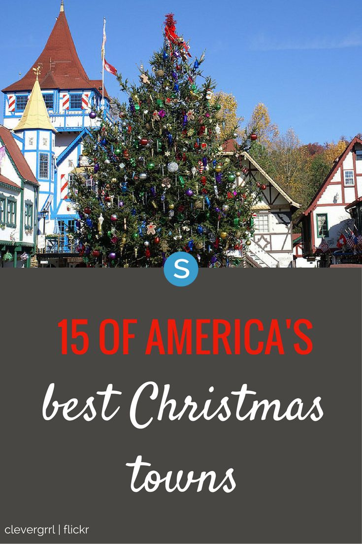 15 Of The Best Christmas Towns In America Road Trips And