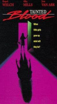 Tainted Blood (1993) Raquel Welch, Alley Mills & Joan Van Ark FREE ship