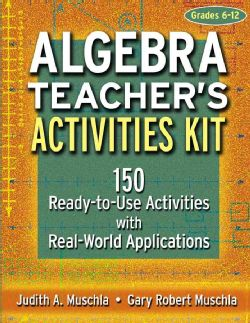 Algebra Teacher's Activities Kit: 150 Ready-To-Use Activities With Real-World Applications : Grades 6-12 (Paperback) | Overstock.com Shopping - Top Rated General