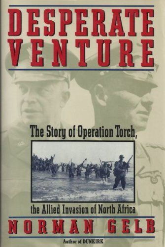 Desperate Venture: The Story of Operation Torch, the Allied Invasion of North Africa  Used Book in Good Condition