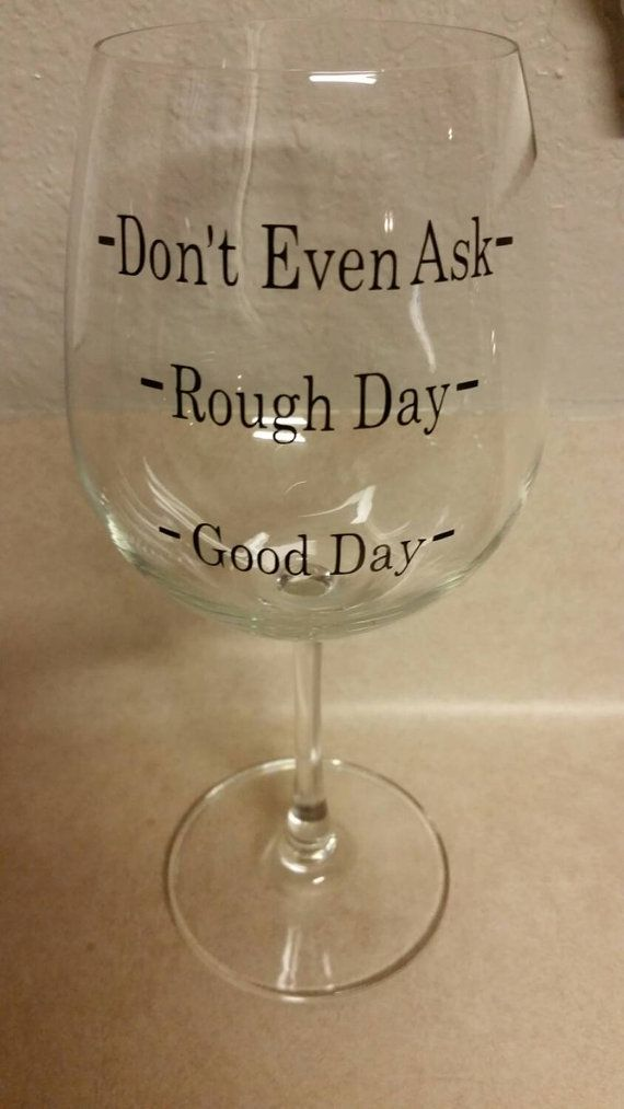 Wine glass cute sayings rough day by simplyashlyn on etsy for Cute quotes for wine glasses