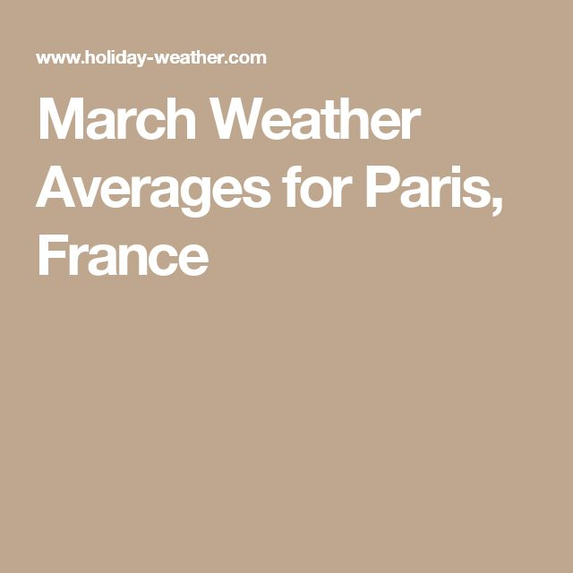 March Weather Averages for Paris, France