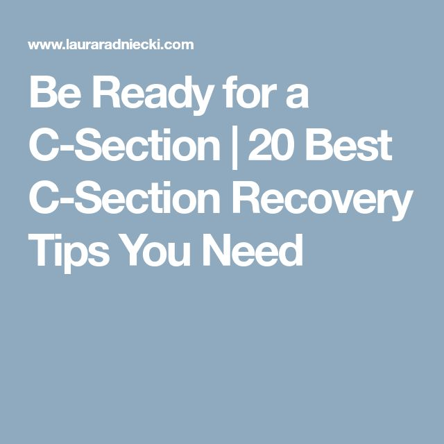 Be Ready for a C-Section | 20 Best C-Section Recovery Tips You Need