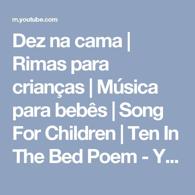 Dez na cama | Rimas para crianças | Música para bebês | Song For Children | Ten In The Bed Poem - YouTube