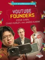 Book Jacket for: YouTube founders Steve Chen, Chad Hurley, and Jawed Karim
