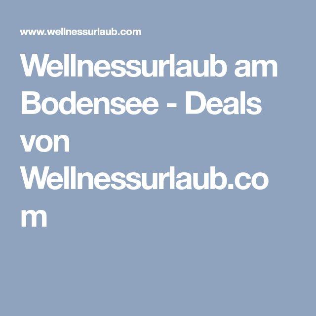 Wellnessurlaub am Bodensee - Deals von Wellnessurlaub.com