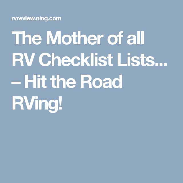 The Mother of all RV Checklist Lists... – Hit the Road RVing!