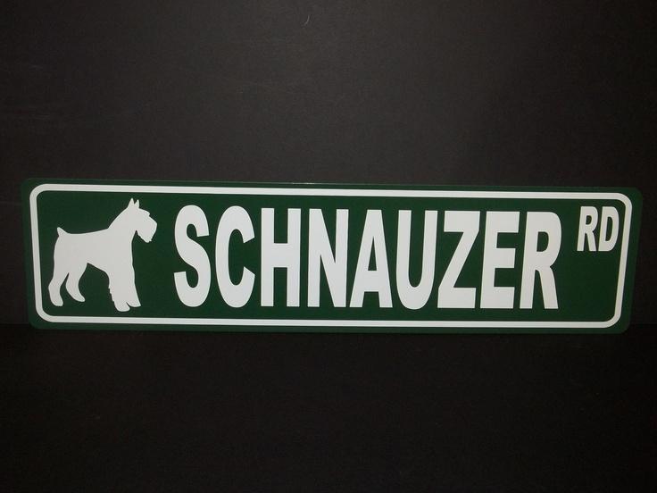 6 x 24 Standard SCHNAUZER RD Aluminum Street Sign. $15.00, via Etsy.