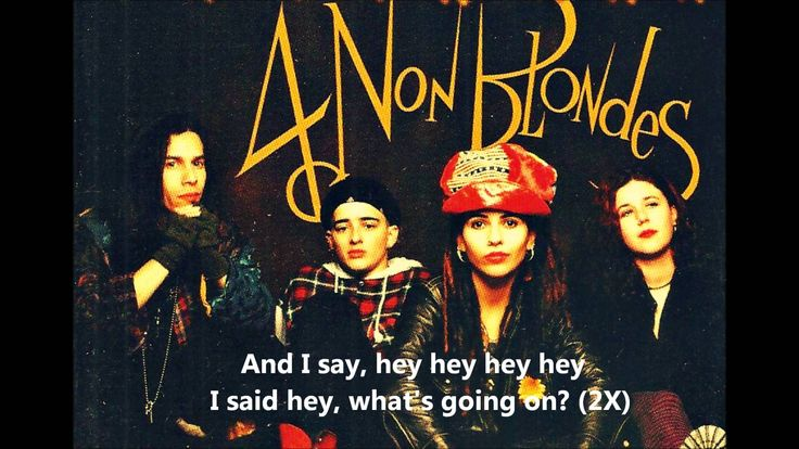 4 Non Blondes - Whats Up [Lyrics]