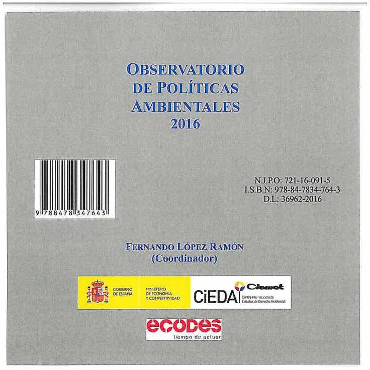 Observatorio de políticas ambientales 2016 [Recurso electrónico] / Fernando López Ramón (coordinador). - CD. - 2016