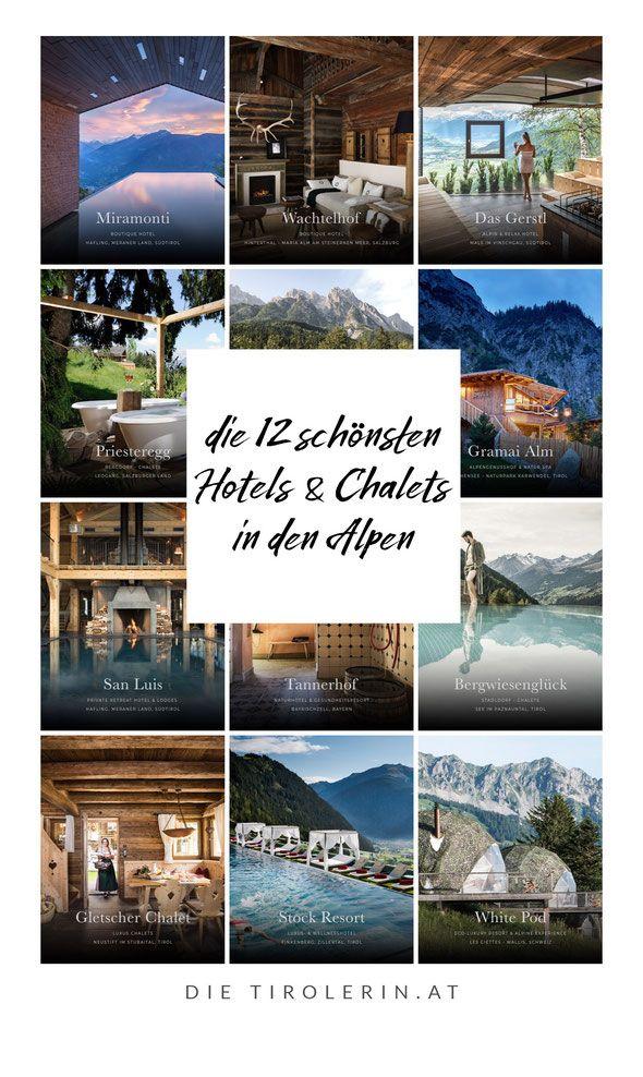 Die 12 Schonsten Hotels In Den Alpen Schone Hotels Hotels Und