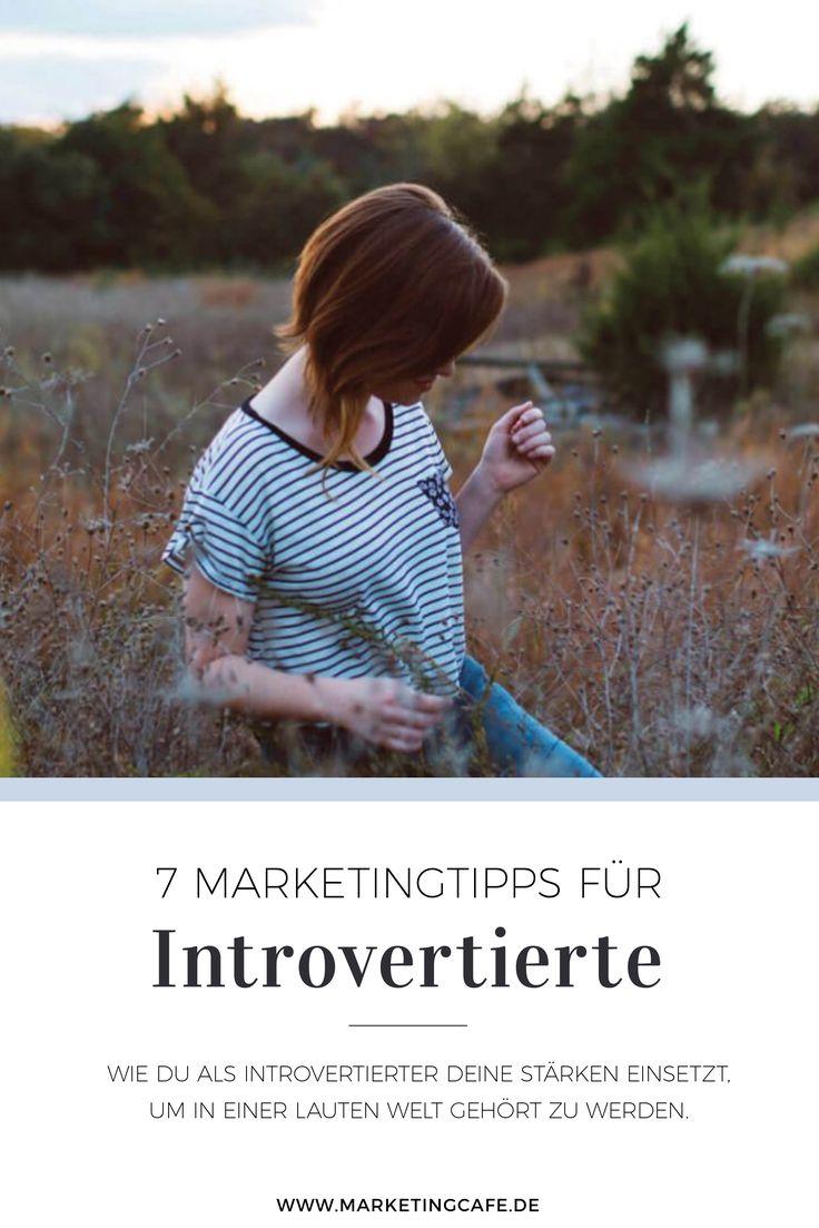 7 Marketing Tipps Fur Introvertierte Selbststandige Introvertiert Marketing Tipps