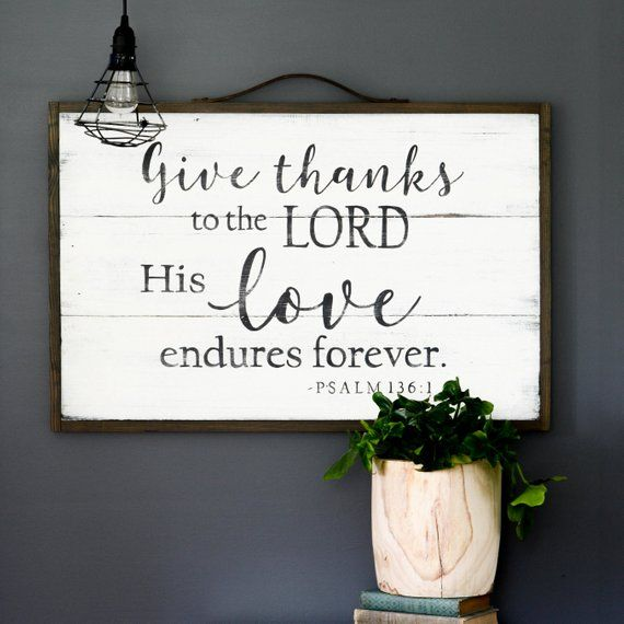 Give Thanks Sign – Thanksgiving Signs – Scripture Bible Verse – Rustic Wall Decor – Give thanks to the Lord. His love endures forever. Psalm