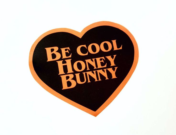 PULP FICTION STICKER  - Be cool Honey Bunny by Malabows on Etsy (null)
