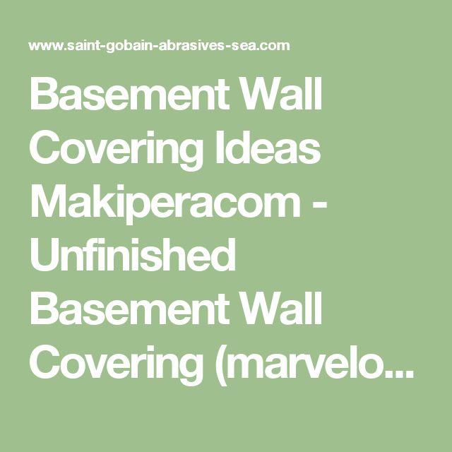 Basement Wall Covering Ideas Makiperacom - Unfinished Basement Wall Covering (marvelous Basement Wall Covering #6) | Saint-gobain-abrasives-sea.com