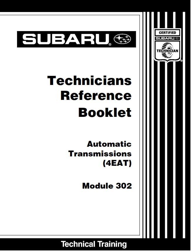 New Post Subaru Automatic Transmissions 4eat Module 302 Technicians Reference Booklet Has Been Published On P Automatic Transmission Transmission Booklet