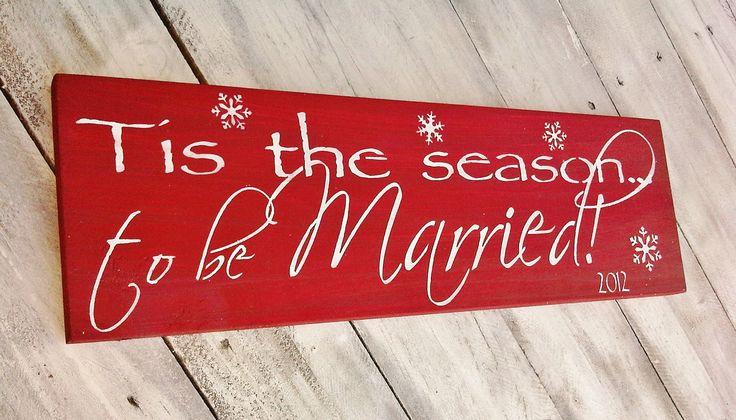 Christmas Wedding Decor 'Tis the Season to be MARRIED' - Wedding Sign - Christmas Gift. $39.99, via Etsy.