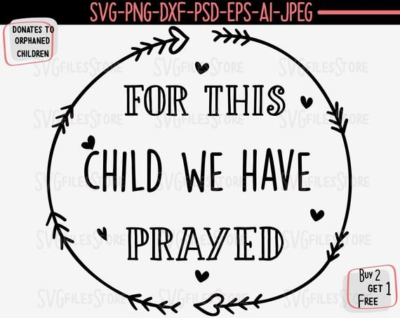 For This Child We Have Prayed Svg Newborn Svg Dxf And Png Instant Download Baby Svg For Cricut And Silhouette 1 Samuel 1 Newborn Quotes Svg Quotes Baby Svg