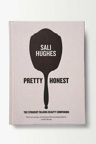 "Sali Hughes' ""Pretty Honest"", the straight-talking beauty companion."
