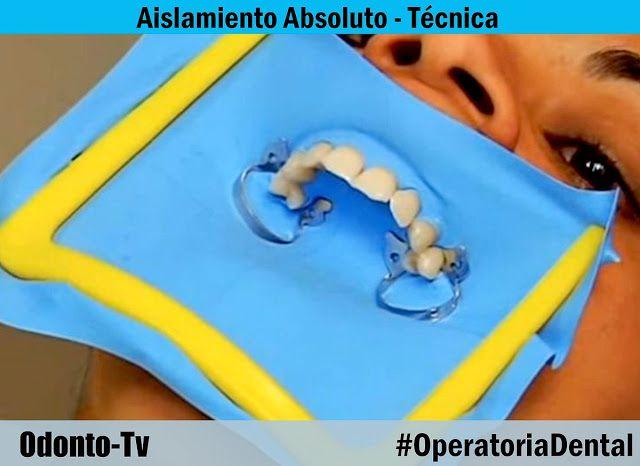 OPERATORIA DENTAL: Aislamiento Absoluto - Técnica | Odonto-Tv