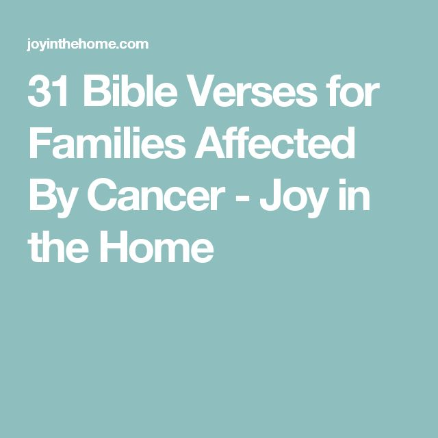 31 Bible Verses for Families Affected By Cancer - Joy in the Home