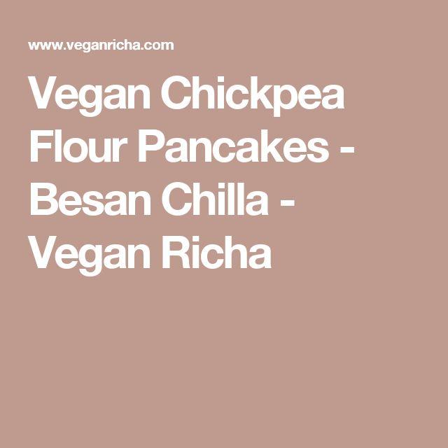 Vegan Chickpea Flour Pancakes - Besan Chilla - Vegan Richa