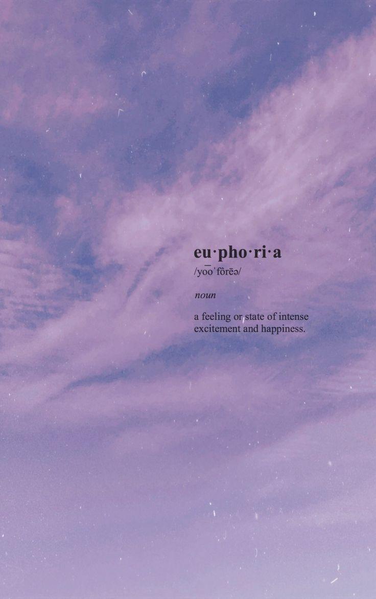 Euphoria Aesthetic Wallpaper Quotes Euphoria Aesthetic Wallpaper In 2020 Weird Words Aesthetic Words Words Wallpaper