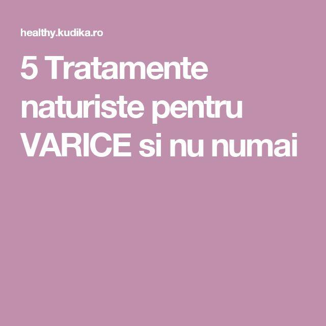 5 Tratamente naturiste pentru VARICE si nu numai