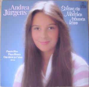 Andrea Jürgens - Solang Ein Mädchen Träumen Kann at Discogs