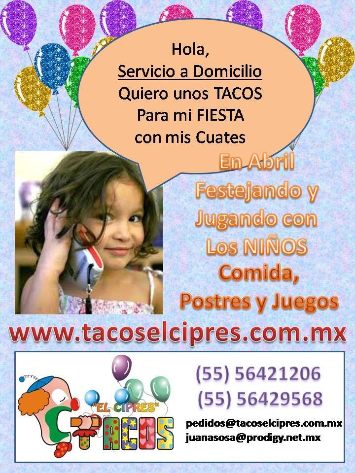 Servicio a domicilio para fiestas infantiles  COMIDA, POSTRES Y JUEGOS www.tacoselcipres.com.mx