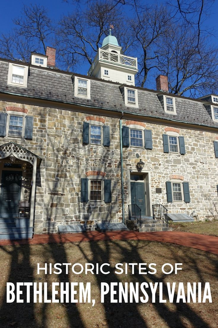 Bethlehem, Pennsylvania, is home to over 20 historic sites from the Moravians who lived in the area beginning in the 1740s.