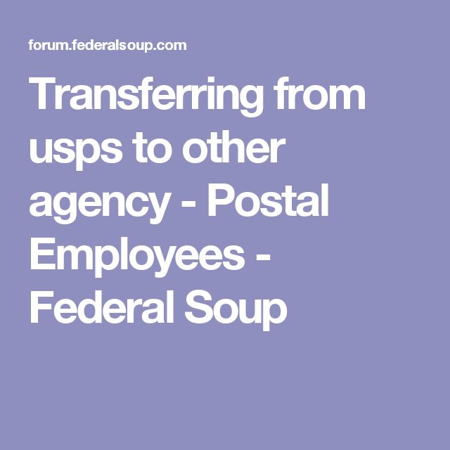 Transferring from usps to other agency - Postal Employees - Federal Soup