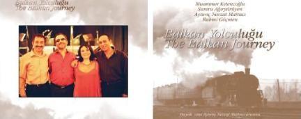 """""""Balkan yolculuğu"""" müzik topluluğu ve """"The Balkan Journey"""" albümü"""