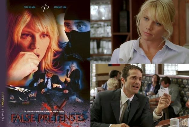 False Pretenses (2004) Peta Wilson stars as Dee Dee who seeks revenge on the man who conned her husband which led to his suicide