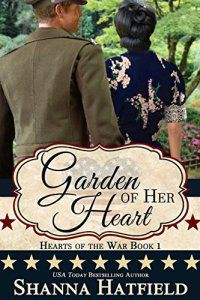 Excited about Garden of Her Heart, new WWII romance by #ShannaHatfield