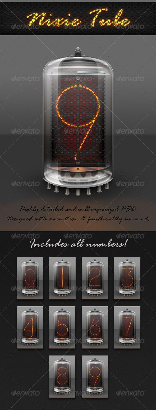 Nixie Tube #GraphicRiver Professionally designed and highly detailed Nixie tube. All numbers (0-9) lite up and are included. Designed with animation and functionality in mind. Perfect for a Nixie tube clock app or as an added element to any analog/vintage based design. Features: Lit and unlit numbers 0-9 Highly organized & labeled PSD File Stay Connected Created: 2April12 GraphicsFilesIncluded: PhotoshopPSD Layered: Yes MinimumAdobeCSVersion: CS2 PixelDimensions: 800x800 Tags: glass #nixie…