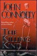 Connolly, John The killing kind (2001) Een privé-detective gaat ondanks aanslagen met giftige spinnen op zoek naar de fanatiek godsdienstige moordenaars van zijn jeugdvriendin.
