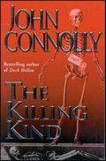 Connolly, John The killing kind (2001) Een privé-detective gaat ondanks aanslagen met giftige spinnen op zoek naar de fanatiek godsdienstige moordenaars van zijn jeugdvriendin.