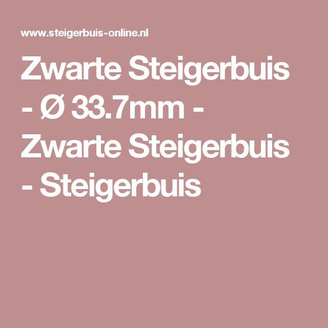 Zwarte Steigerbuis - Ø 33.7mm - Zwarte Steigerbuis - Steigerbuis