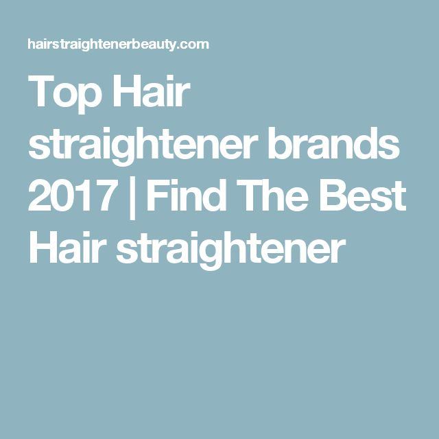 Top Hair straightener brands 2017 | Find The Best Hair straightener