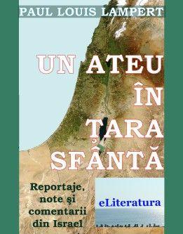 Un ateu în Țara Sfântă. Reportaje de călătorie în Israel