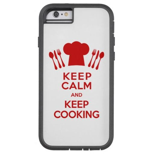Keep Calm and Keep Cooking Tough Xtreme iPhone 6 Case