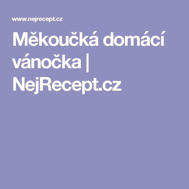 Měkoučká domácí vánočka | NejRecept.cz