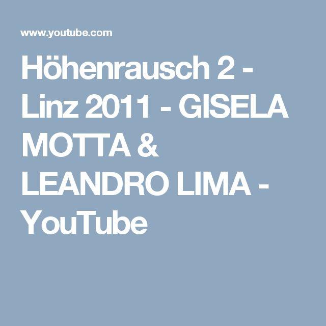 Höhenrausch 2 - Linz 2011 - GISELA MOTTA & LEANDRO LIMA - YouTube