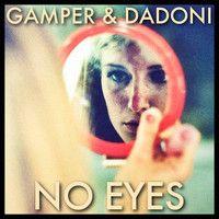Claptone - No Eyes feat. Jaw (GAMPER & DADONI Remix) by GAMPER & DADONI on SoundCloud