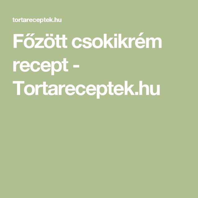 Főzött csokikrém recept - Tortareceptek.hu
