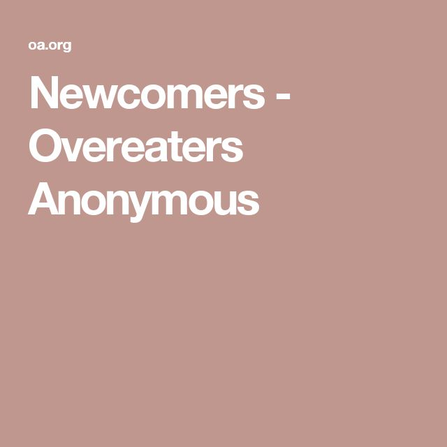Newcomers - Overeaters Anonymous