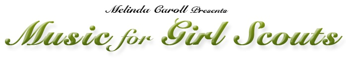 Downloadable Music for Girl Scouts - Melinda Caroll